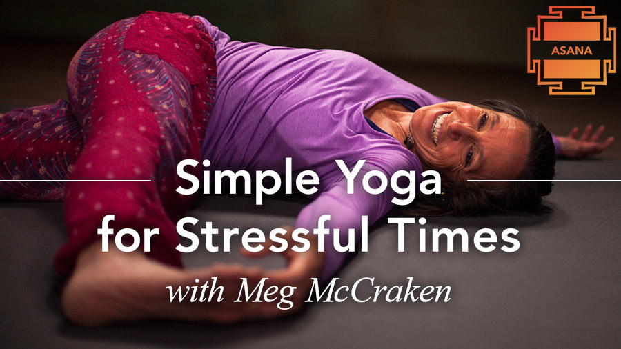 143931_simple-yoga-for-stressful-times_w_meg-mccraken_16x9-(1)